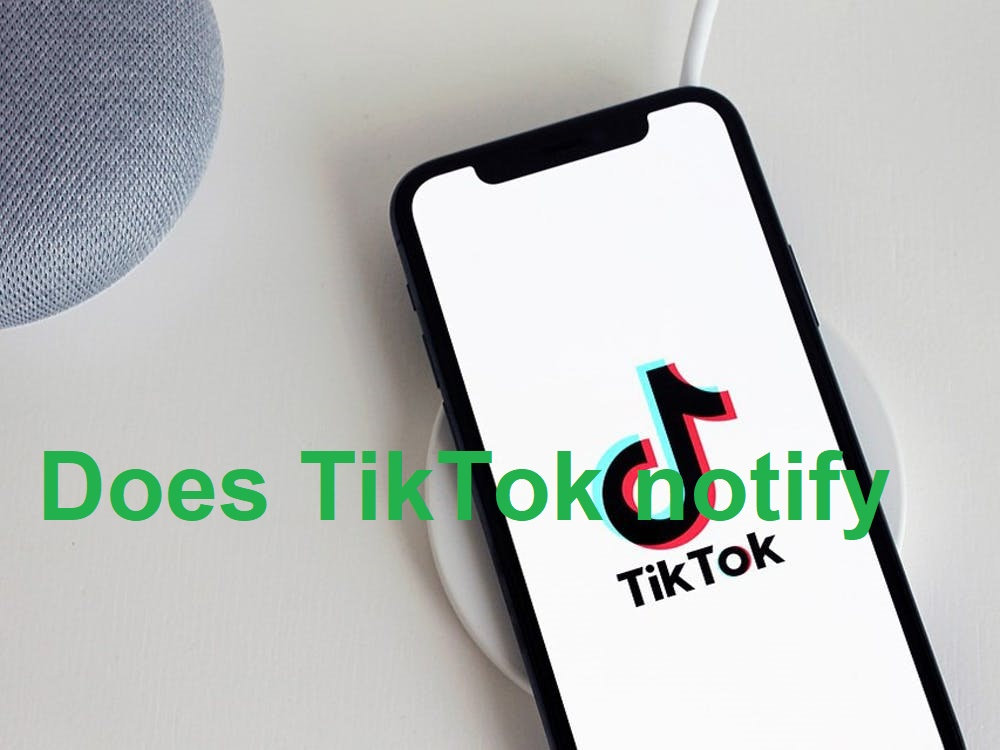 Does TikTok notify